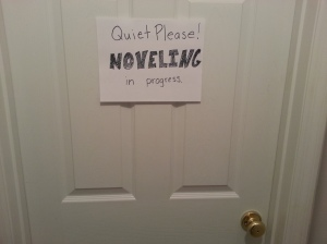 I swear I'll get started on those 50,000 words as soon as I make this really important sign for my office door.